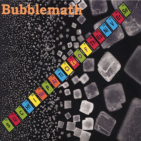 Bubblemath  — Such Fine Particles of the Universe