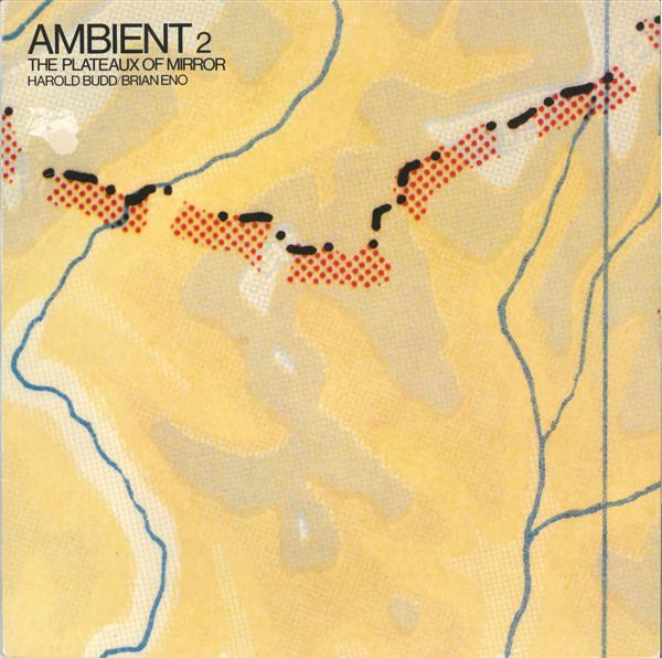 Harold Budd / Brian Eno — Ambient 2 (The Plateaux of Mirror)