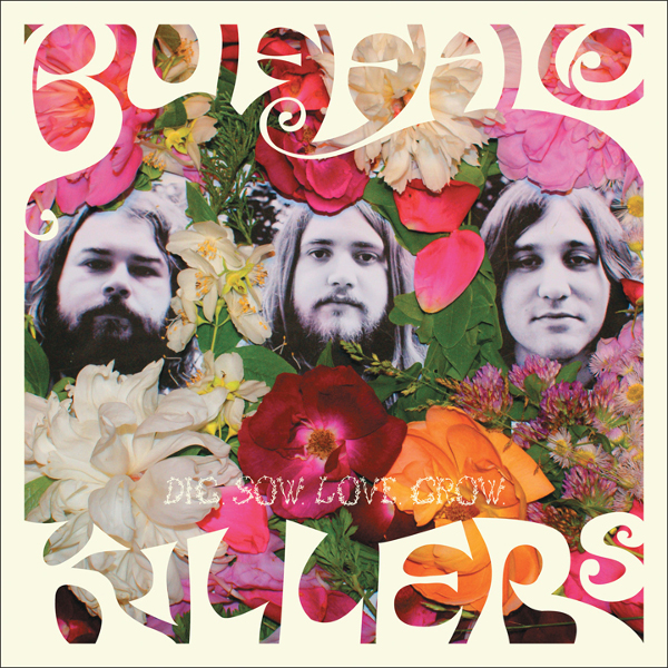 Buffalo Killers — Dig. Sow. Love. Grow.