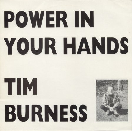 Tim Burness — Power in Your Hands