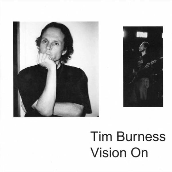 Tim Burness — Vision On