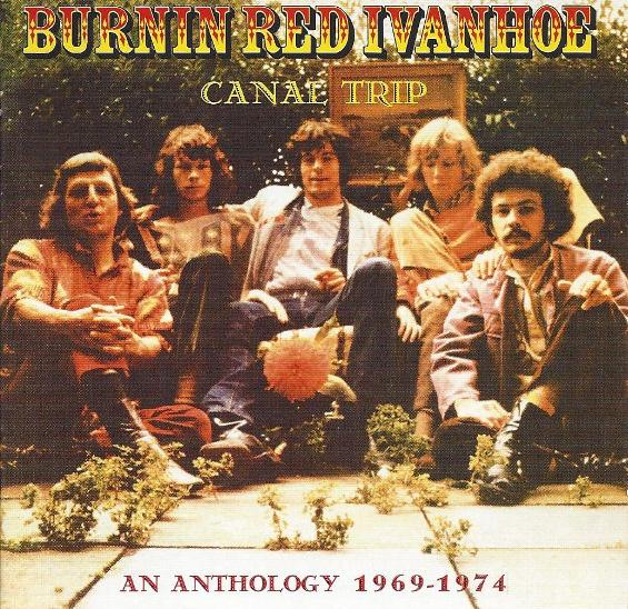 Burnin Red Ivanhoe — Canal Trip - An Anthology 1969-1974