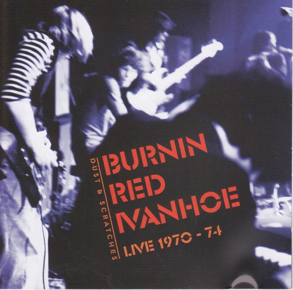 Burnin Red Ivanhoe — Live 1970-74