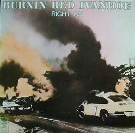 Burnin Red Ivanhoe — Right On