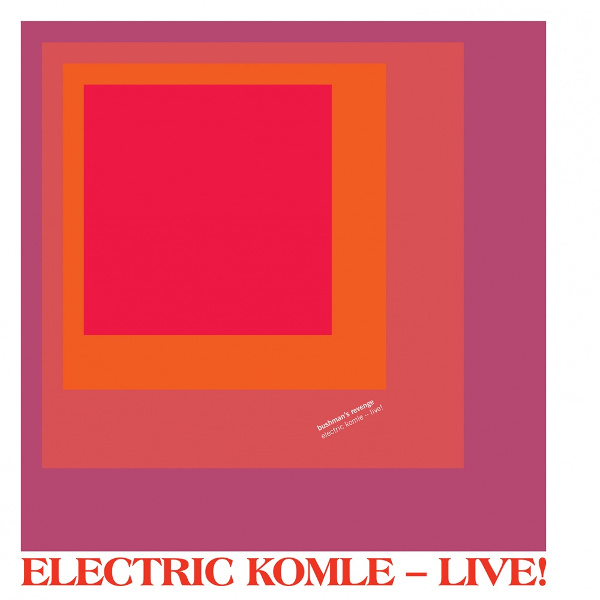 Bushman's Revenge — Electric Komle - Live!