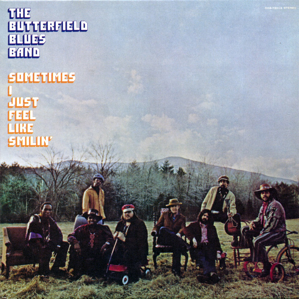 The Butterfield Blues Band — Sometimes I Just Feel Like Smilin'