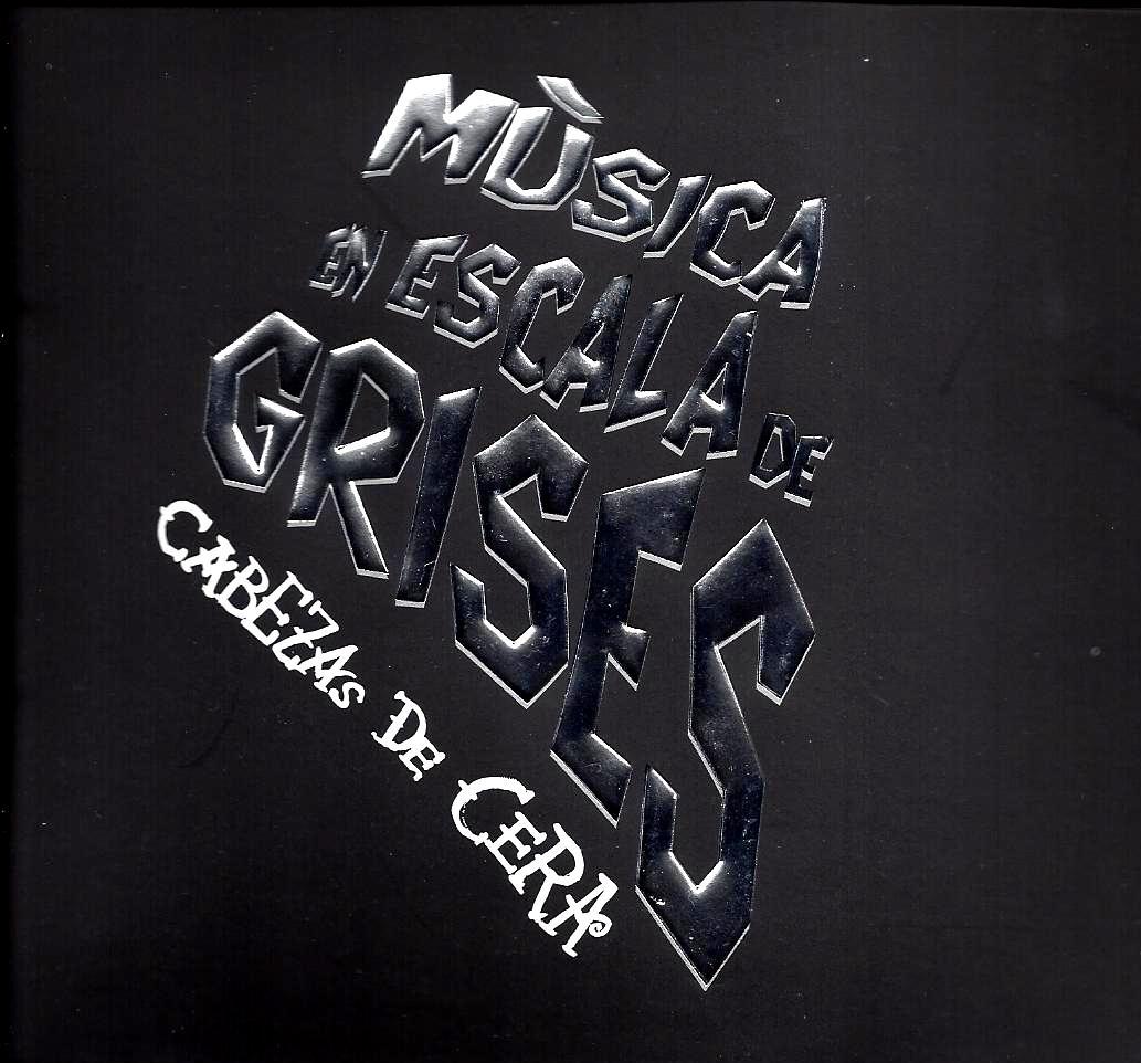 Cabezas de Cera — Música en Escala de Grises