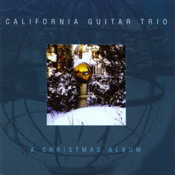 California Guitar Trio — A Christmas Album