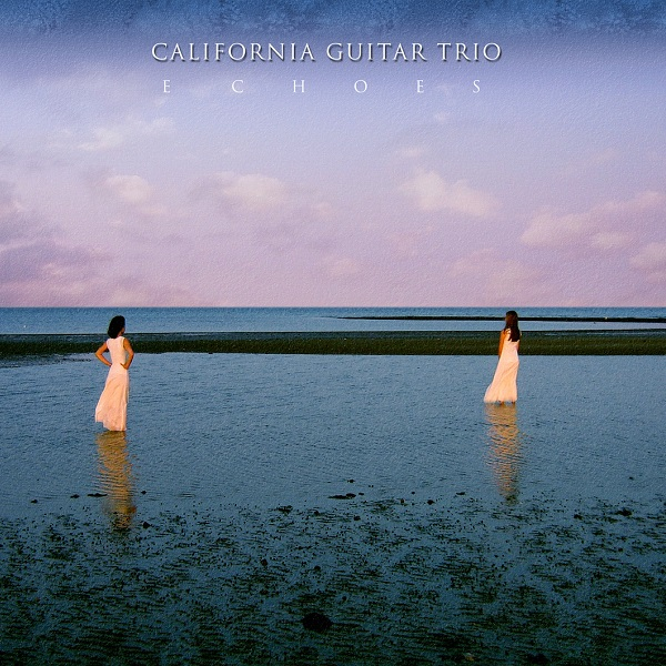 California Guitar Trio — Echoes