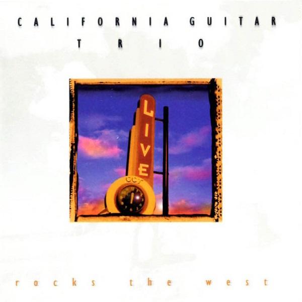 California Guitar Trio  — Rocks The West