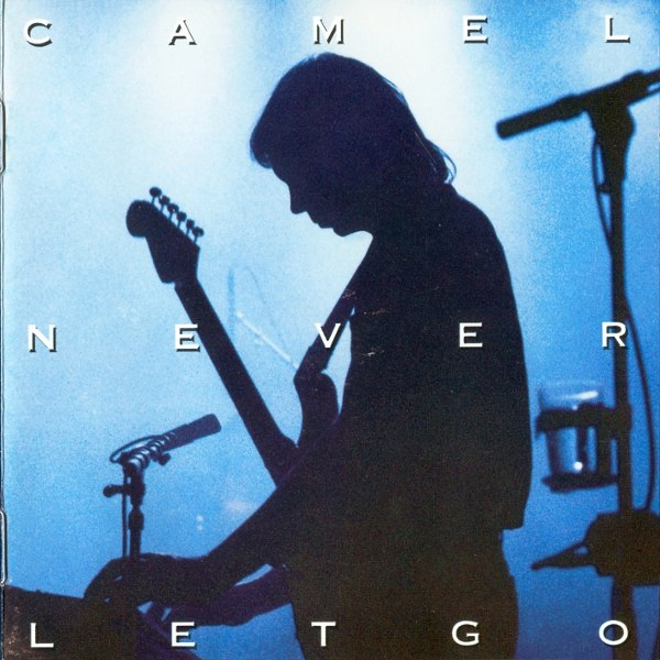 Camel — Never Let Go