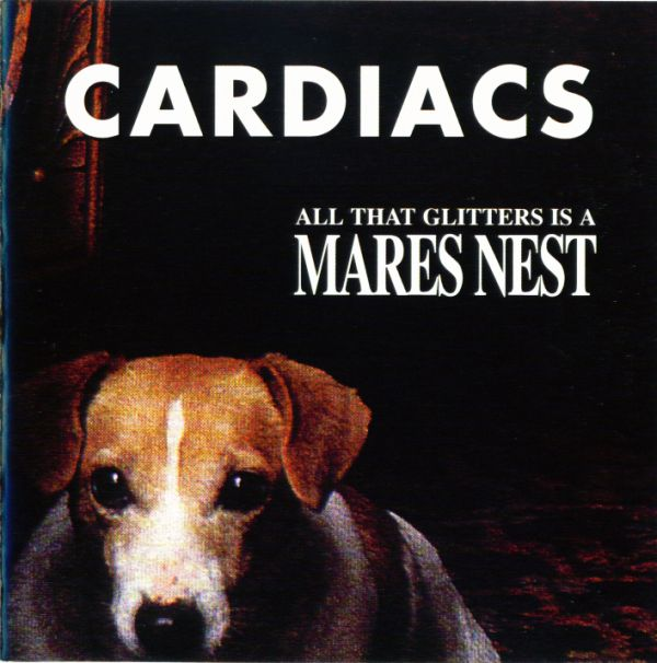Cardiacs — All That Glitters Is a Mares Nest