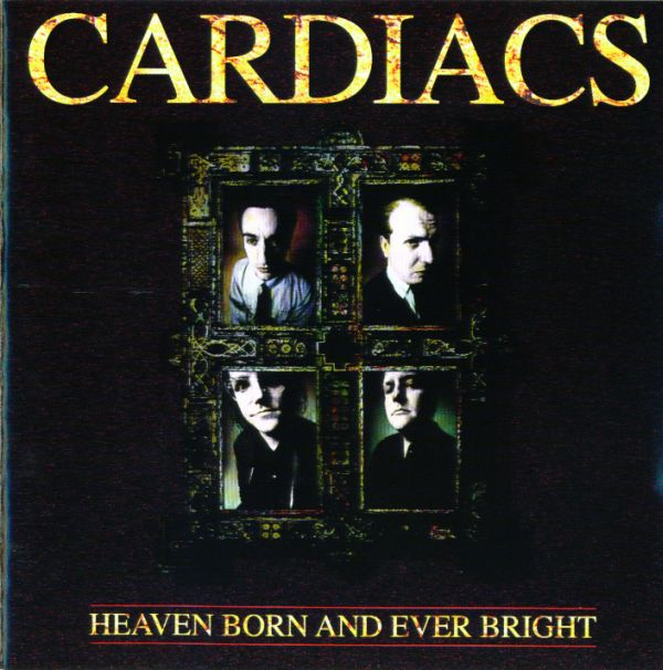 Cardiacs — Heaven Born and Ever Bright