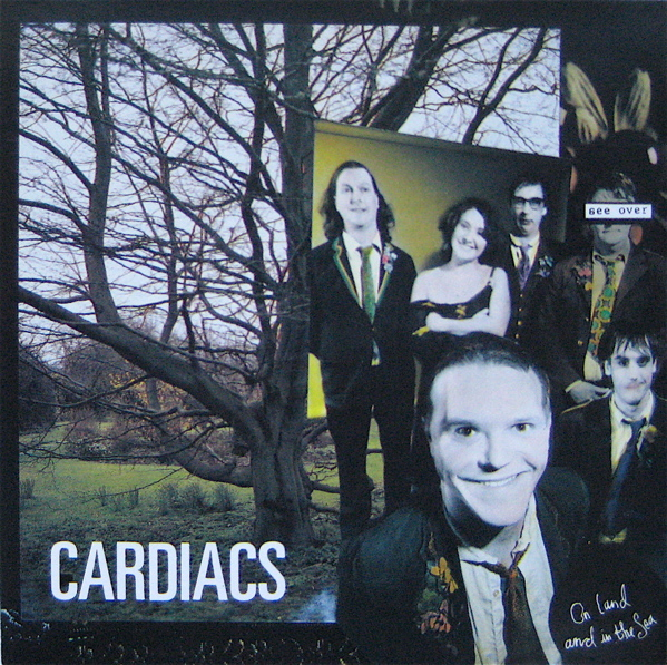 Cardiacs — On Land and in the Sea