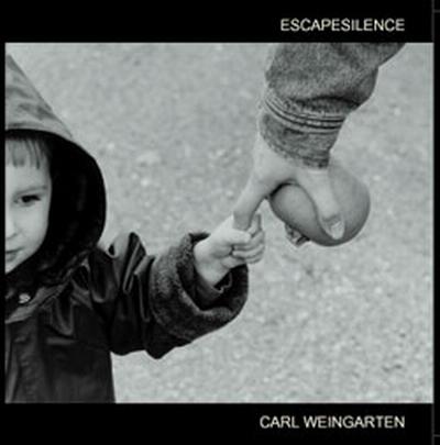 Carl Weingarten — Escapesilence