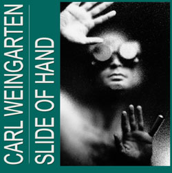 Carl Weingarten — Slide of Hand