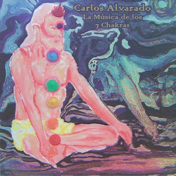 Carlos Alvarado — La Música de los 7 Chakras