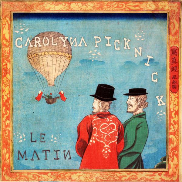 Carolyna Picknick — Le Matin