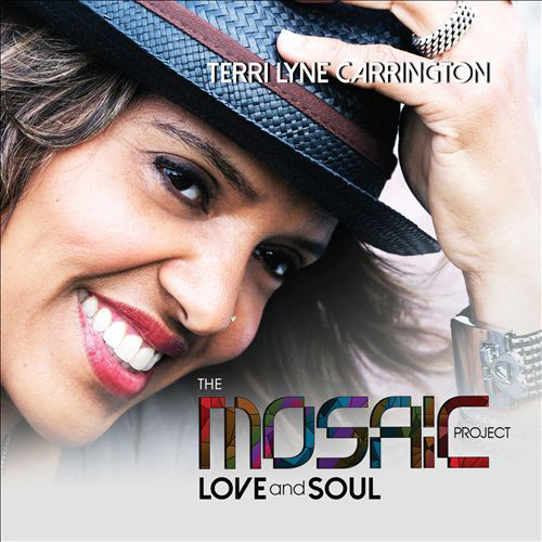 Terri Lyne Carrington — The Mosaic Project: Love and Soul