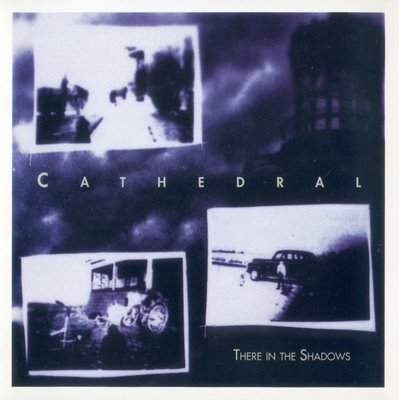 Cathedral — There in the Shadows