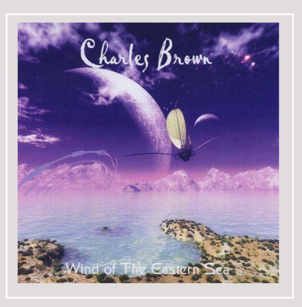 Charles Brown — Wind of the Eastern Sea