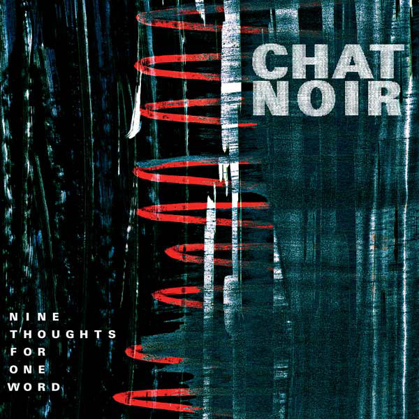 Chat Noir — Nine Thoughts for One Word