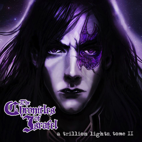 The Chronicles of Israfel — A Trillion Lights, Tome II