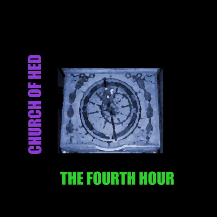 Church of Hed — The Fourth Hour