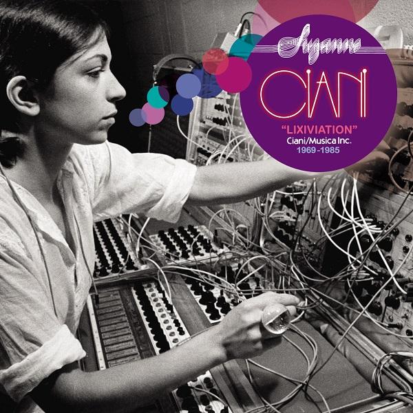 Suzanne Ciani — Lixiviation (Ciani/Musica Inc. 1969-1985)