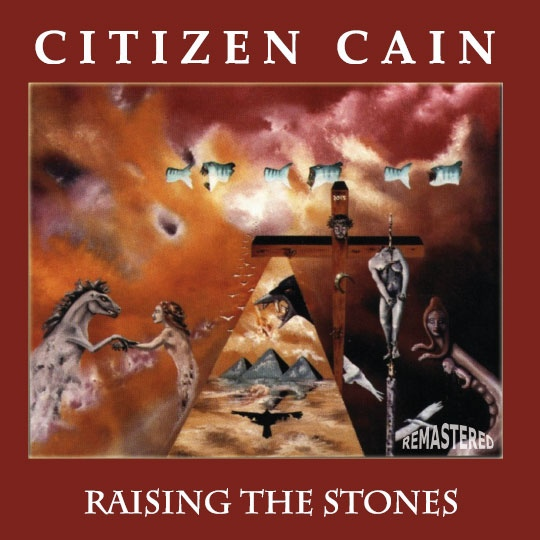 Citizen Cain — Raising the Stones