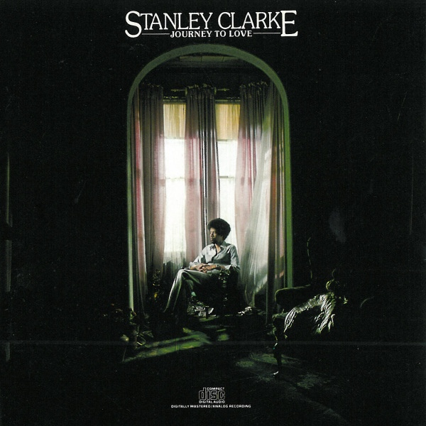 Stanley Clarke — Journey to Love