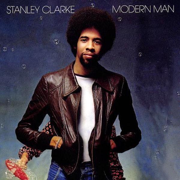 Stanley Clarke — Modern Man