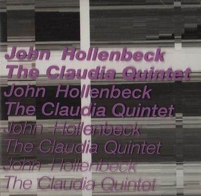 John Hollenbeck / The Claudia Quintet — John Hollenbeck / The Claudia Quintet