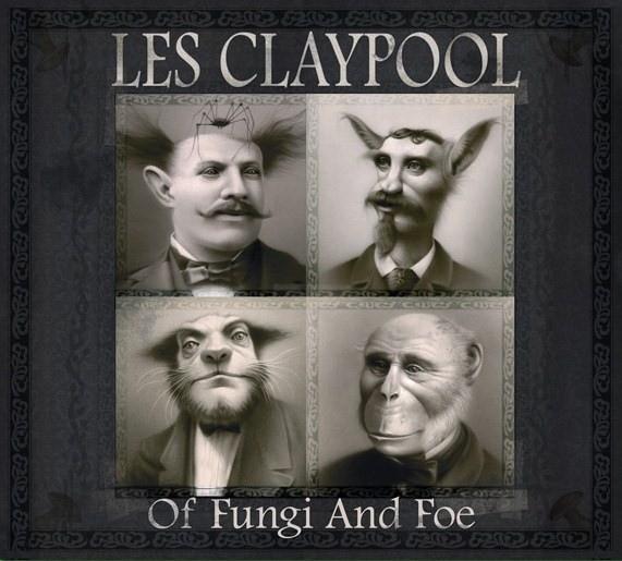 Les Claypool — Of Fungi and Foe