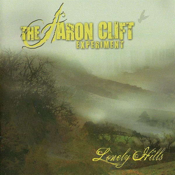 The Aaron Clift Experiment — Lonely Hills
