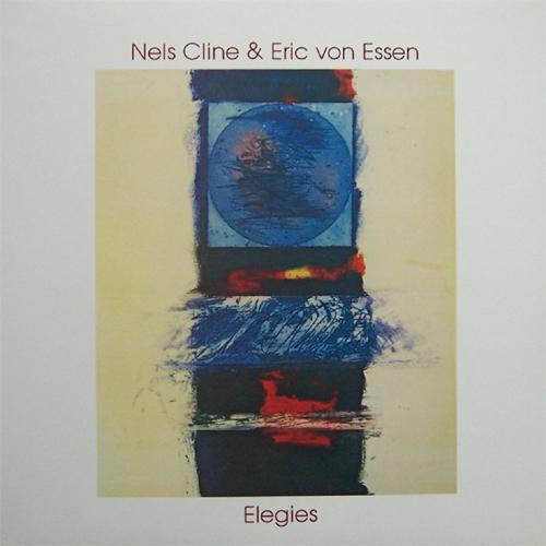 Nels Cline & Eric von Essen — Elegies