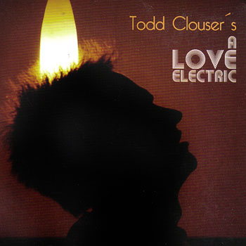 Todd Clouser's A Love Electric Cover art