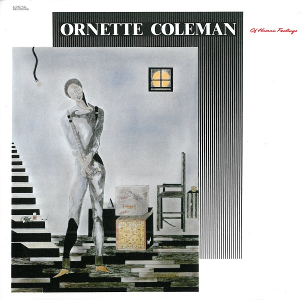 Ornette Coleman and Prime Time — Of Human Feelings
