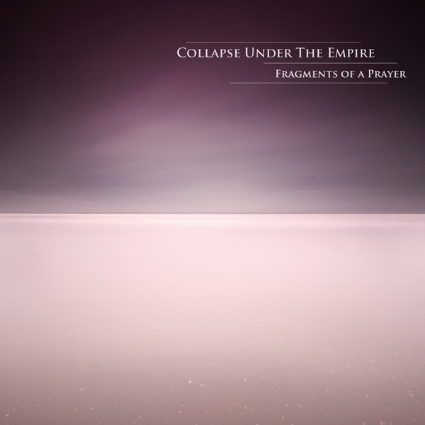 Collapse under the Empire — Fragments of a Prayer