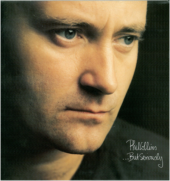Phil Collins — ...But Seriously
