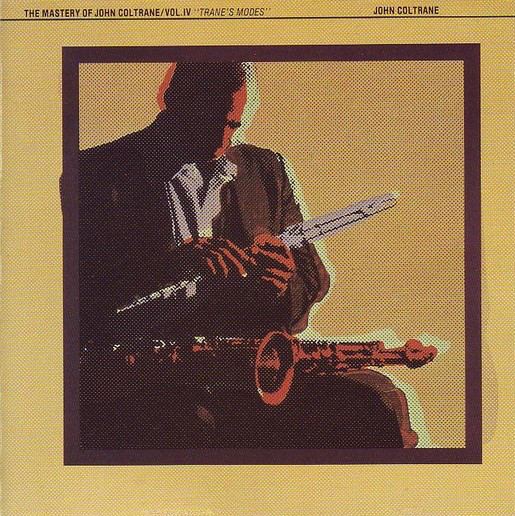 The Mastery of John Coltrane Vol. IV - Trane's Modes Cover art
