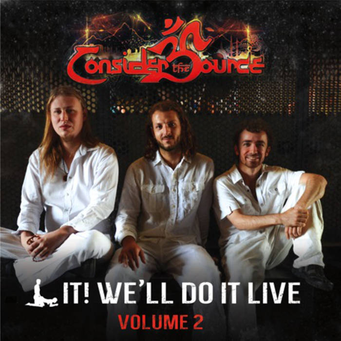 Consider the Source — F**k It! We'll Do It Live - Volume 2