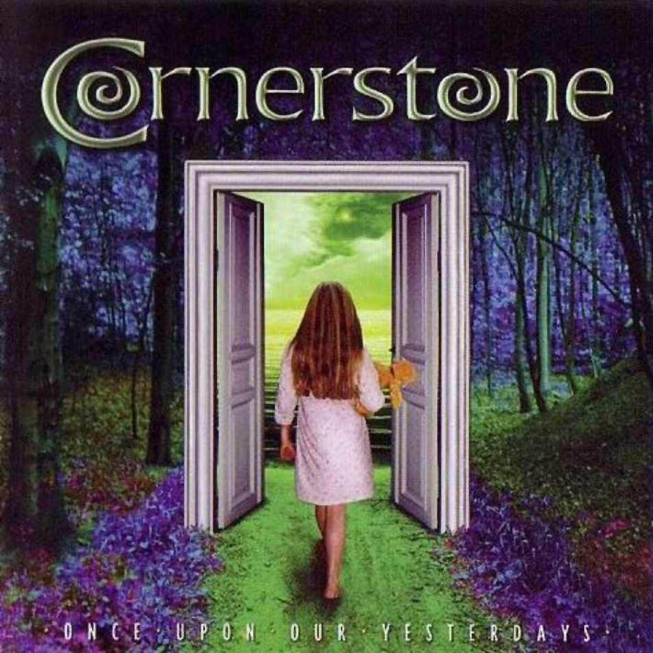 Cornerstone — Once upon Our Yesterdays