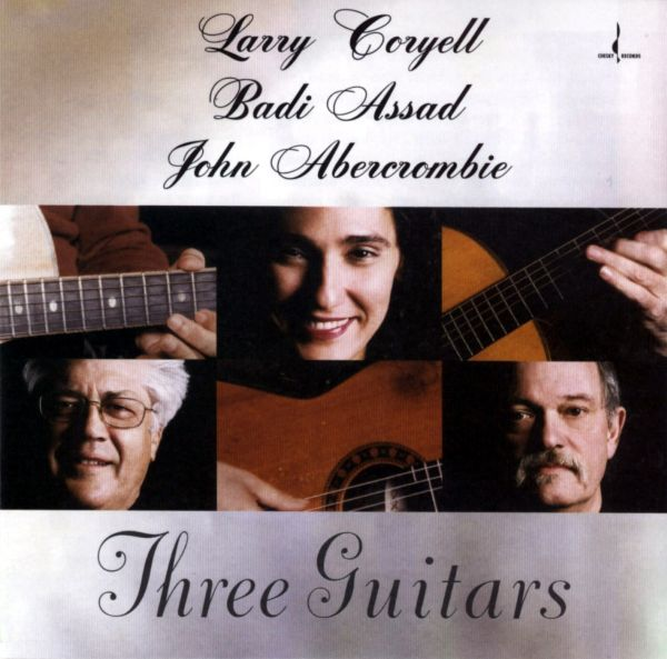 Larry Coryell / Badi Assad / John Abercrombie — Three Guitars
