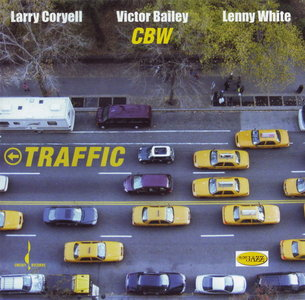 Larry Coryell / Victor Bailey / Lenny White — Traffic