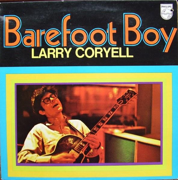 Larry Coryell — Barefoot Boy