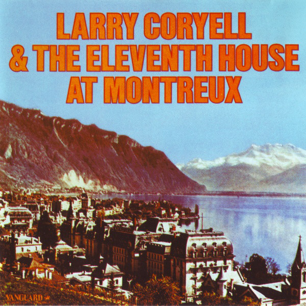 Larry Coryell and the Eleventh House — At Montreux