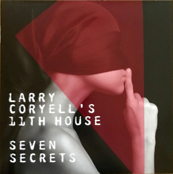 Larry Coryell's Eleventh House — Seven Secrets