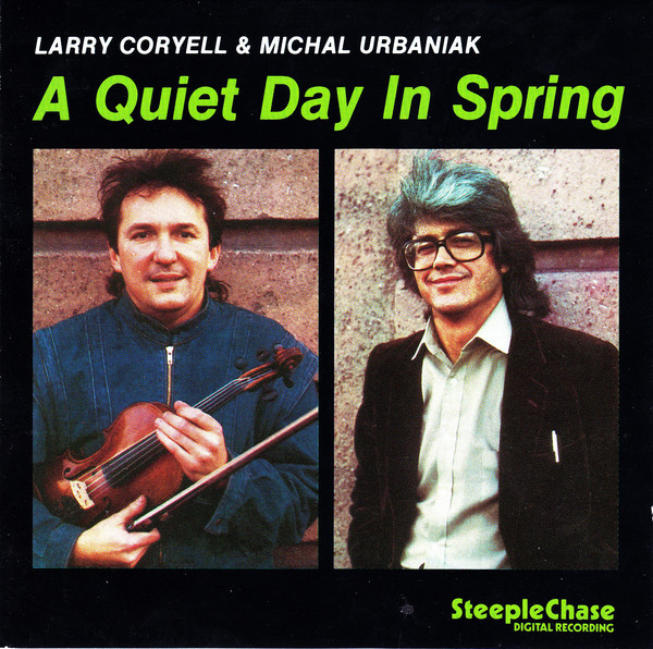 Larry Coryell & Michal Urbaniak — A Quiet Day in Spring