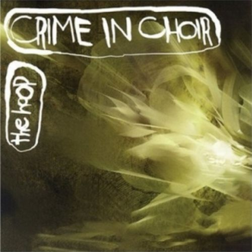 Crime in Choir — The Hoop